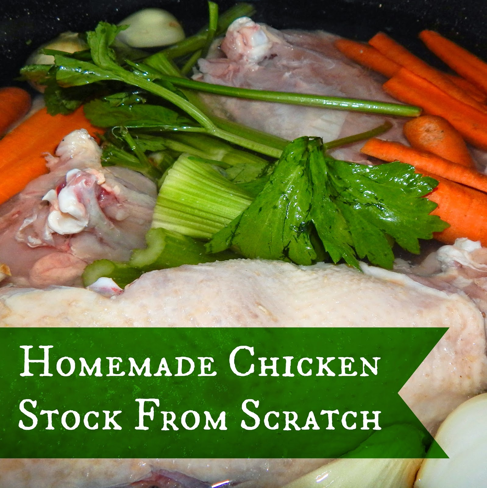 Homemade Chicken Stock From Scratch
