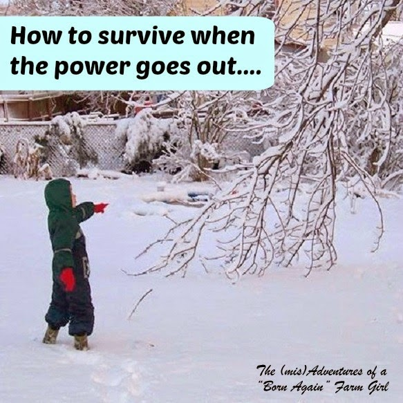 How to survive when the power goes out….