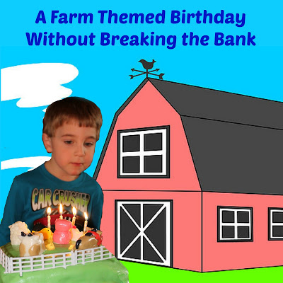 A Farm Themed Birthday Without Breaking the Bank