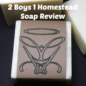 2 Boys 1 Homestead Soap Review