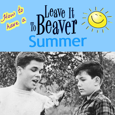 How to have a Leave it to Beaver summer