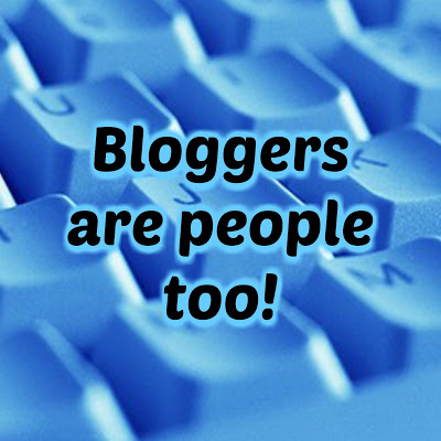 Bloggers are people too!