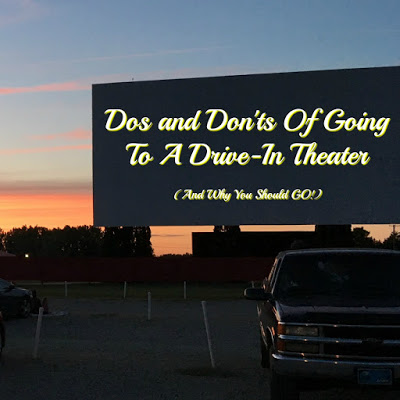 Dos and Don'ts Of Going To A Drive-In Theater (And Why You Should GO!)