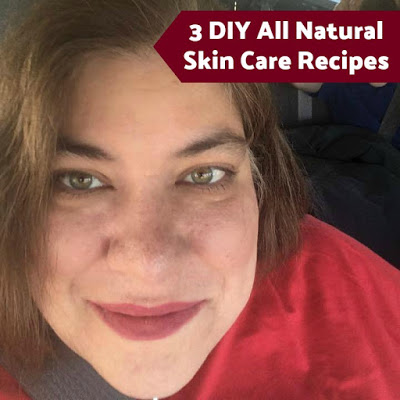 3 DIY All Natural Skin Care Recipes