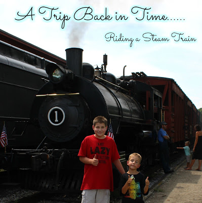 A Trip Back in Time…. Riding a Steam Train