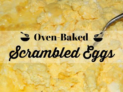 Oven baked scrambled eggs