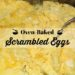 Oven-Baked Scrambled Eggs